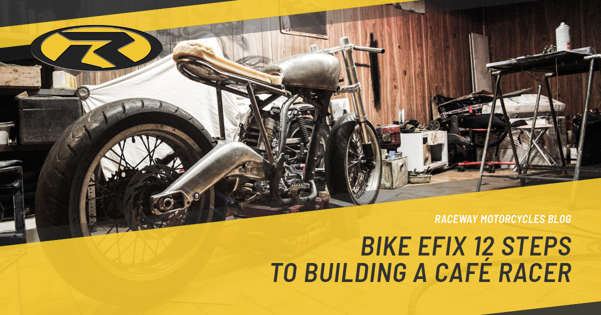 Bike EFIX 12 Steps to Building a Cafe Racer