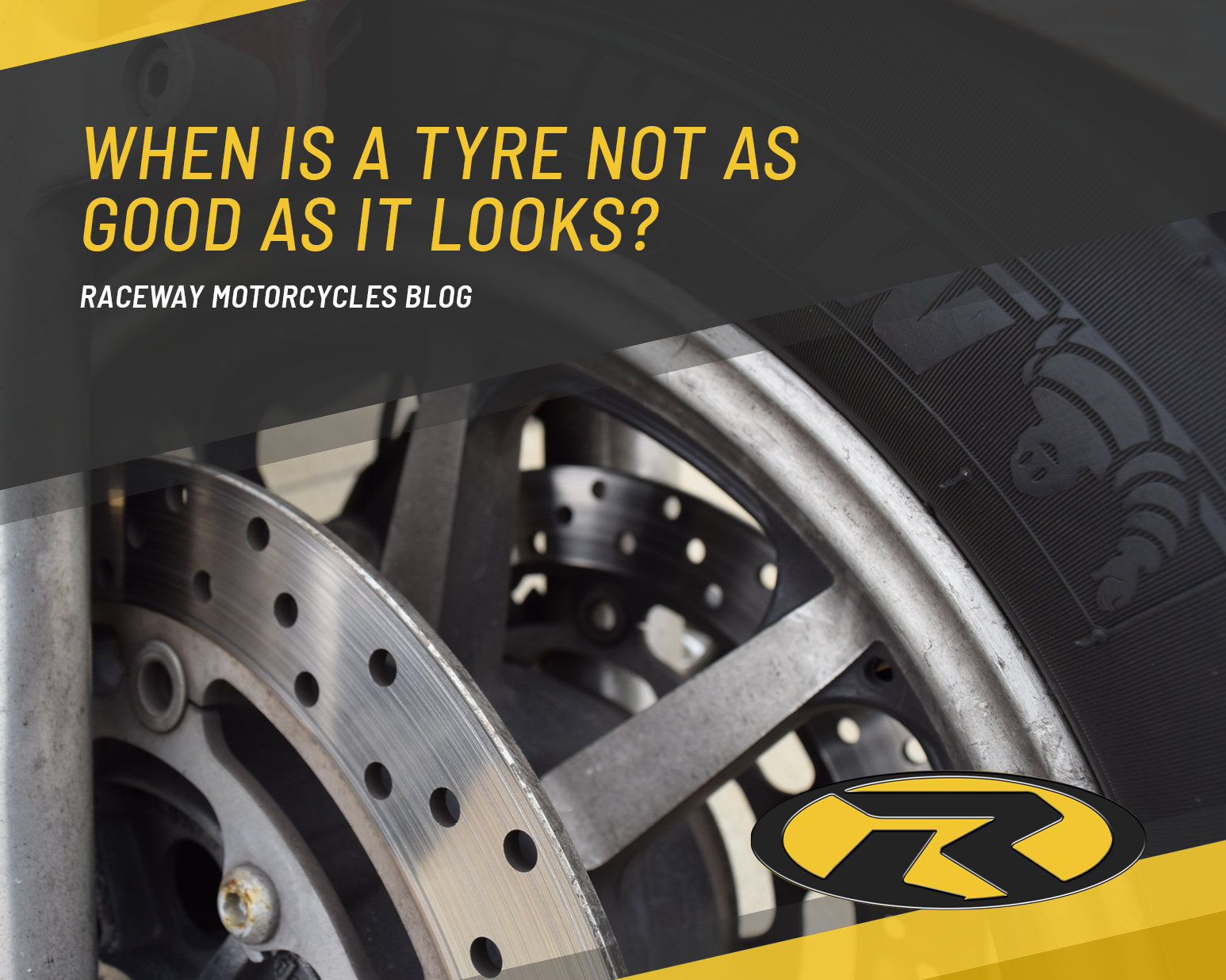 When is a tyre not as good as it looks?