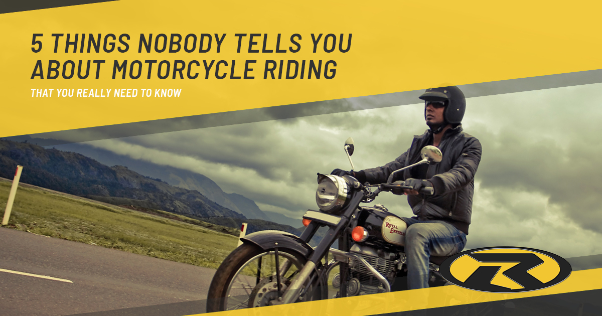 5 Things Nobody Tells You About Motorcycle Riding, That You Really Need To Know